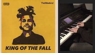 King Of The Fall - The Weeknd Piano Cover