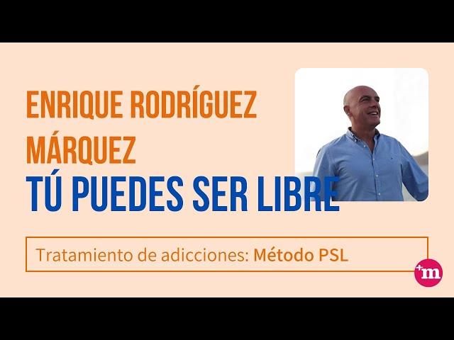 Los 6 pilares del Método Tú Puedes Libre para tratamiento de adicciones - Enrique Rodríguez Márquez