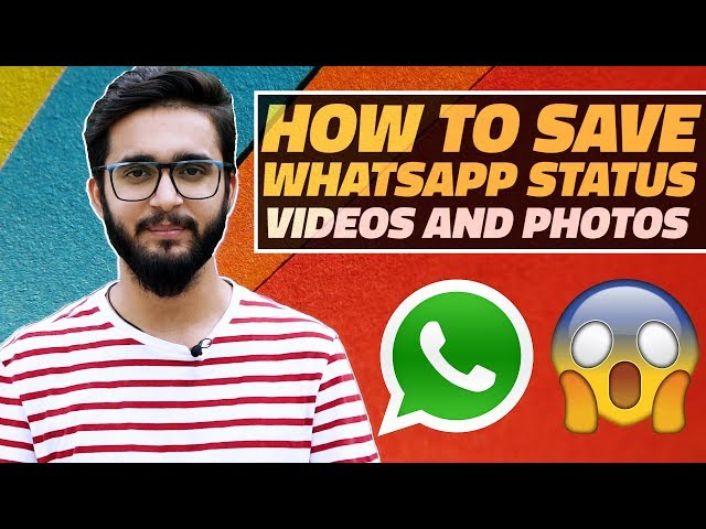 How To Save Whatsapp Status Videos And Photos On Your
