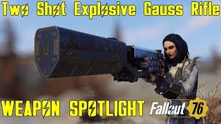 Fallout 76: Weapon Spotlights: Two Shot Explosive Gauss Rifle