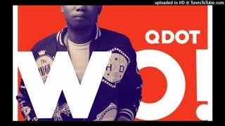 Qdot  Wo Refix Olamide Bado Wo Remix