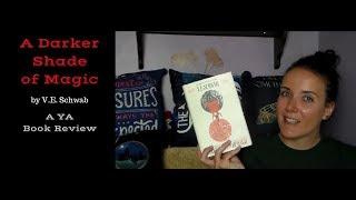 A Darker Shade of Magic ( A YA Book Review)
