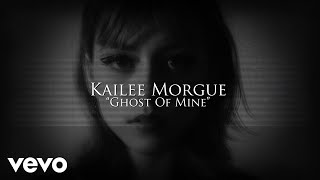Kailee Morgue - Ghost Of Mine (Lyric Video)