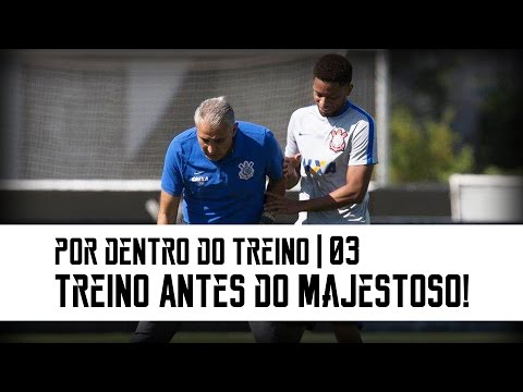 Por Dentro Do Treino 03 | Treino Antes do Majestoso!