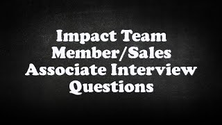 Impact Team Member/Sales Associate Interview Questions