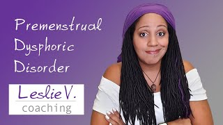 My journey through PMDD + depression and anxiety – Part 1 | Brisbane Life Coach Leslie V.