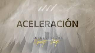 Aceleracion - Encuéntranos Espíritu Santo | New Wine