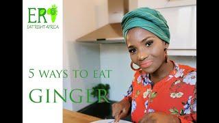 5 Ways to Eat Ginger