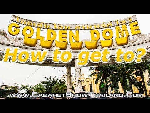 How to get to Golden Dome Cabaret Show Bangkok Thailand