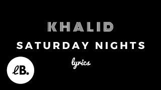Khalid   Saturday Nights REMIX (Lyrics) Ft. Kane Brown