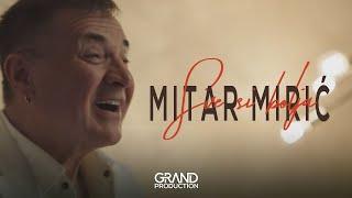 Mitar Mirić   Sve Si Bolja   (Official Video 2019)