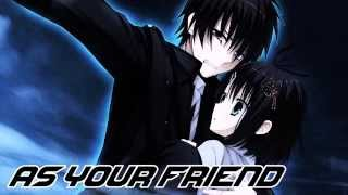 Nightcore - As Your Friend