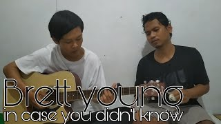 In case you didn't know - Brett young ( Acoustic cover ft. Jefri )