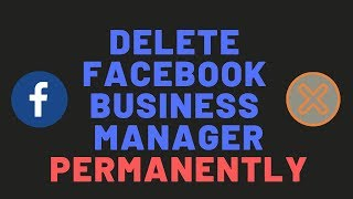 How to Remove/delete facebook business manager permanently?