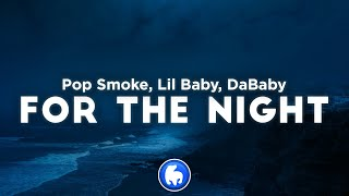 Pop Smoke - For The Night (Clean - Lyrics) ft. Lil Baby, DaBaby