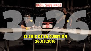 NADIE SABE NADA - (3x26): El chic de la cuestión