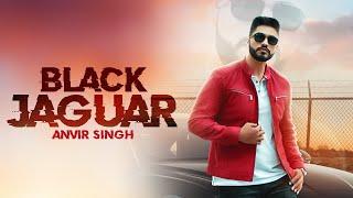 Black Jaguar (Full Video) Anvir Singh | Latest Punjabi Songs 2019