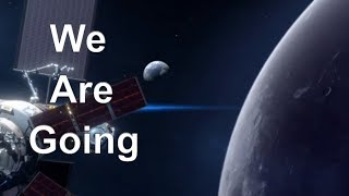 We Are Going To The Moon And Beyond - NASA