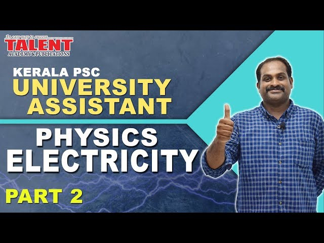Kerala PSC Physics for University Assistant Exam | ELECTRICITY - 2