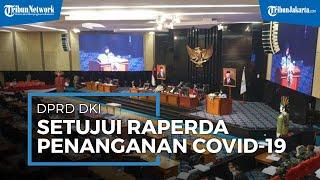 DPRD DKI Jakarta Setujui Raperda Penanganan Covid-19 Rancangan Gubernur Anies