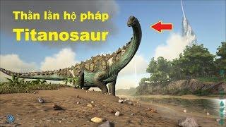 ARK: Survival Evolved #28 - Gặp siêu khủng long Titanosaur và Rết khổng lồ Arthropleura