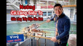 Ăn Cá Lăng Siêu To Khổng Lồ Ở Đập Thủy Điện Hòa Bình || Kinh Quốc Tv