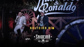 Humberto e Ronaldo - Solteiro Sim - DVD #SaideiraDos10Anos
