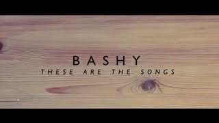 Bashy feat Jareth - These Are The Songs [Official Audio]