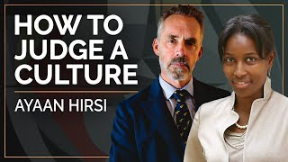 How to Judge a Culture | Ayaan Hirsi Ali and Jordan B. Peterson