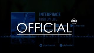 Interphace - High On Life (official video)