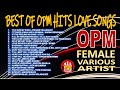 BEST OF OPM HITS LOVE SONGS NONSTOP COLLECTION - OPM FEMALE VARIOUS ARTIST