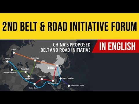 China's 2nd Belt and Road Forum, Key takeaways of Jinping's project explained, Current Affairs 2019