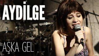 Aydilge - Aşka Gel (JoyTurk Akustik)