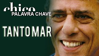Chico Buarque canta: Tanto Mar (DVD Palavra Chave)
