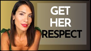 HOW TO GET RESPECT FROM WOMEN