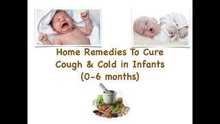 🏡Home Remedies to cure Cough & Cold in Infants!!🌴(0-6 months)🌿!!