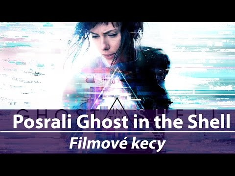 Posrali Ghost in The Shell... ➠ Filmové kecy #2