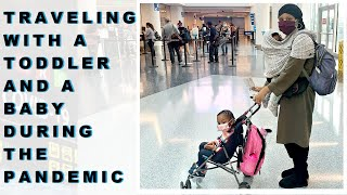 Traveling With A Toddler And A Baby During A Pandemic | Travel Vlog