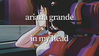 Ariana Grande - in my head (visual lyric video)