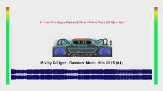 Mix by DJ Igor - Russian  Music Hits 2015 (#1)