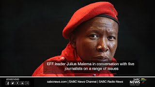 EFF leader Julius Malema in conversation with 5 Journalists
