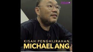 Kisah Penghijrahan Michael Ang