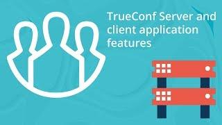 Vidéo de TrueConf Server