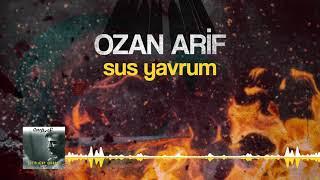 Ozan Arif - Sus Yavrum