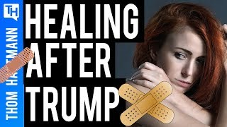 After Trump: How Do We Heal Our Country?