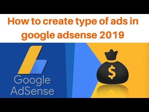 How to create type of ads in google adsense 2019