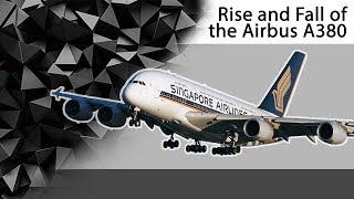 Rise And Fall Of The A380
