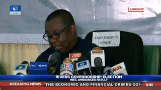 INEC Announces Result Of Rivers Governorship Election