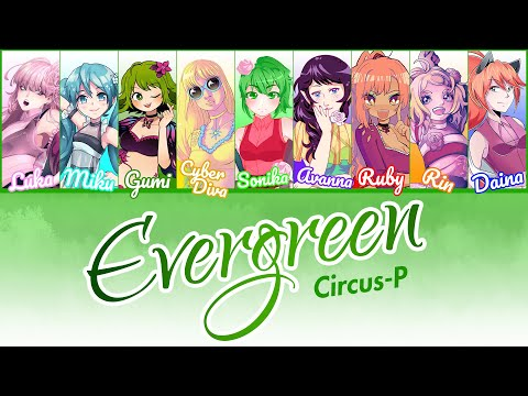 "Circus-P - ""EVERGREEN"" Lyrics (Color Coded ENG)"