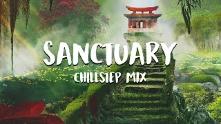 Sanctuary   Chillstep Mix